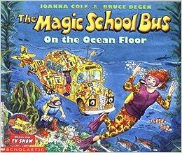 The Magic School Bus on the Ocean Floor: Joanna Cole, Bruce Degen ...