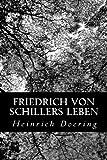 Friedrich Von Schillers Leben, Heinrich Doering, 1480273481