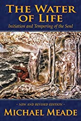 The Water of Life:Initiation and the Tempering of the Soul
