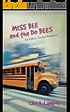 Miss Bee and the Do Bees: An Urban Teacher Romance