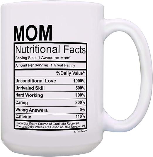 Amazon Com Funny Mom Birthday Gifts Mom Nutritional Facts Mug 1 Awesome Mom Cup 15 Oz Coffee Mug Tea Cup White Kitchen Dining