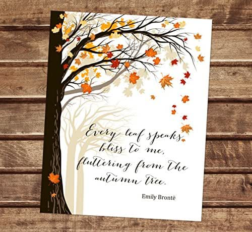 Amazon Com Emily Bronte Quote Art Print Autumn Art Print Fall Art Print Every Leaf Speaks To Me Fluttering From The Autumn Tree Inspirational Quote Print Autumn Leaves Wall Art 8 X10 Unframed Print