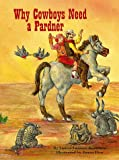 Why Cowboys Need a Pardner, Laurie Lazzaro Knowlton, 156554336X