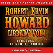 Robert Ervin Howard Library: Volume 1 | Raging Bull Publishing, Robert Ervin Howard
