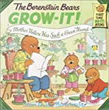 The Berenstain Bears Grow-It!, Stan Berenstain and Jan Berenstain, 0679873155