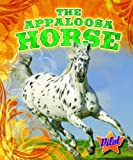 The Appaloosa Horse (Pilot Books: Horse Breed Roundup)