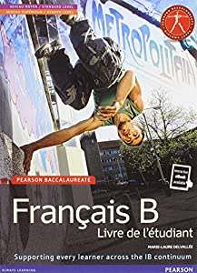 PEARSON BACCALAUREATE:FRENCH B STUDENT BOOK BUNDLE (Pearson International Baccalaureate Diploma: International Editions)