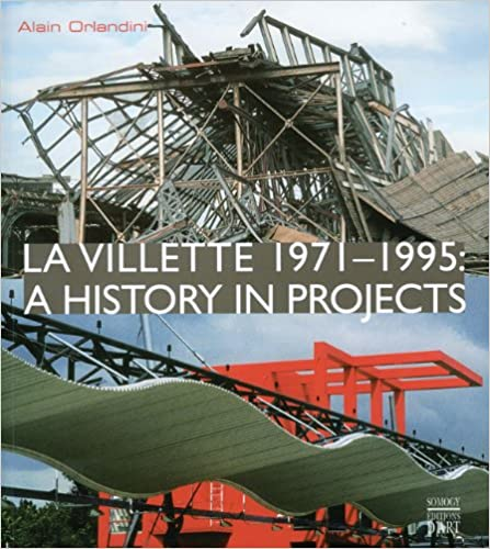Download online La Villette 1971-1995: A History in Projects PDF, azw (Kindle), ePub