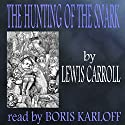 The Hunting of the Snark Audiobook by Lewis Carroll Narrated by Boris Karloff