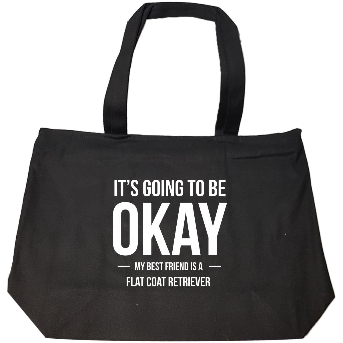 It's Going To Be Okay My Best Friend Is Flat Coat Retriever - Tote Bag With Zip