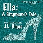 Ella: A Stepmum's Tale | J. L. Higgs