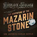 The Adventure of the Mazarin Stone: Sherlock Holmes Audiobook by Sir Arthur Conan Doyle Narrated by Graeme Malcolm