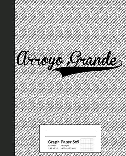 Arroyo Grande - Graph Paper 5x5: ARROYO GRANDE Notebook (Weezag Graph Paper 5x5 Notebook)