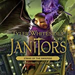 Strike of the Sweepers : Janitors, Book 4 | Tyler Whitesides