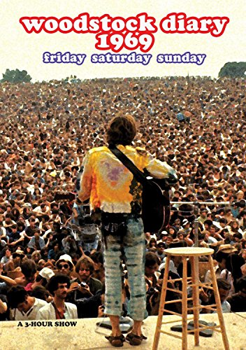 - Woodstock Diary 1969: Friday Saturday Sunday