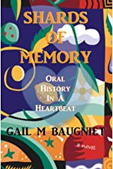 Shards Of Memory: Oral History in a Heartbeat Paperback