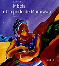 Mbéla et la perle de Mamiwater par Marie-Félicité Ebokéa