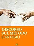 R. Cartesio. Discorso sul metodo (RLI CLASSICI)
