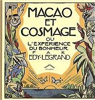 Macao et Cosmage ou L'expérience du bonheur par Édy Legrand