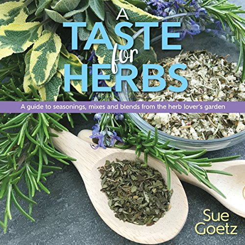A Taste for Herbs: A guide to seasonings, mixes and blends from the herb lover's garden (Best Way To Store Fresh Cilantro)
