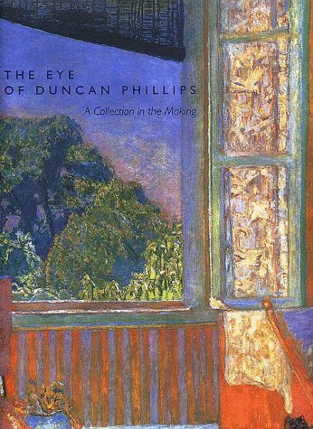 The Eye of Duncan Phillips � A Collection in the Making