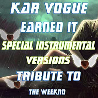 Amazoncom Earned It Special Instrumental Versions Tribute To