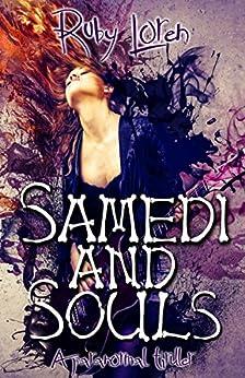 Samedi and Souls: A Paranormal Thriller (Samedi Noir Supernatural Thriller Series Book 1) by [Loren, Ruby]