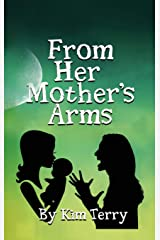 From Her Mother's Arms Hardcover