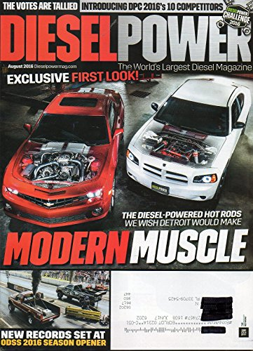 Diesel Power August 2016 The World's Largest Diesel Magazine EXCLUSIVE FIRST LOOK! THE DIESEL-POWERED HOT RODS WE WISH DETROIT WOULD MAKE, MODERN MUSCLE (Gmc Carbon)
