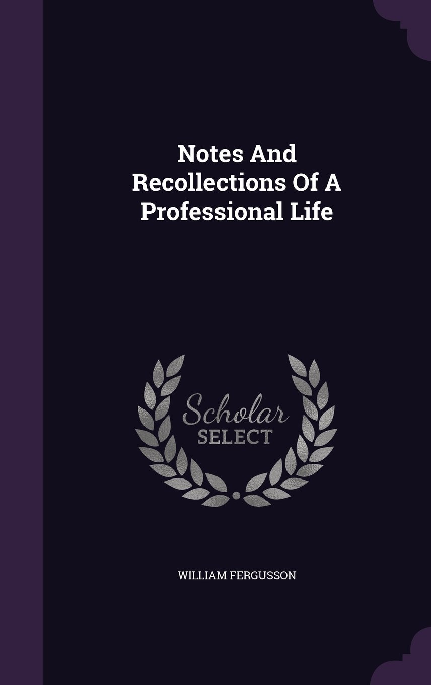 Download Notes And Recollections Of A Professional Life pdf