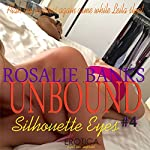 Silhouette Eyes: Unbound, Book 4 | Rosalie Banks