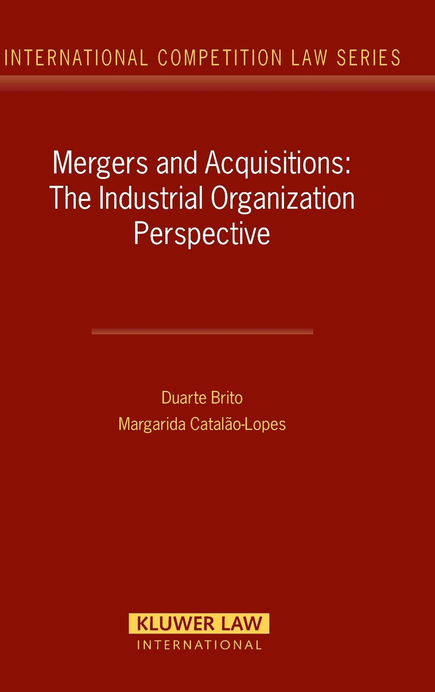 M&A: The Industrial Organization Perspective (International Competition Law Series Set)