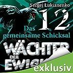 Wächter 12: Das gemeinsame Schicksal | Sergej Lukianenko