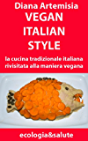Vegan Italian Style (ecologia&salute Vol. 1)