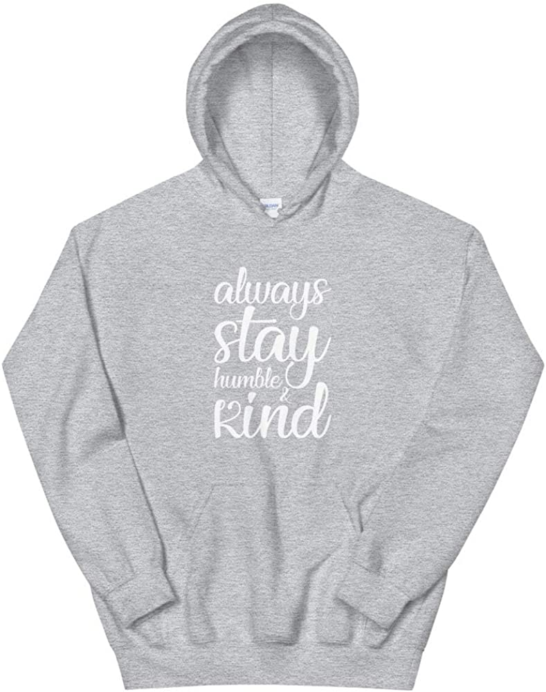 Karma Kindness Always Stay Humble /& Kind Be Humble Sweatshirt Hoodie Stay Humble Gift Yoga
