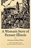 A Woman's Story of Pioneer Illinois, Christina H. Tillson, 0809319810