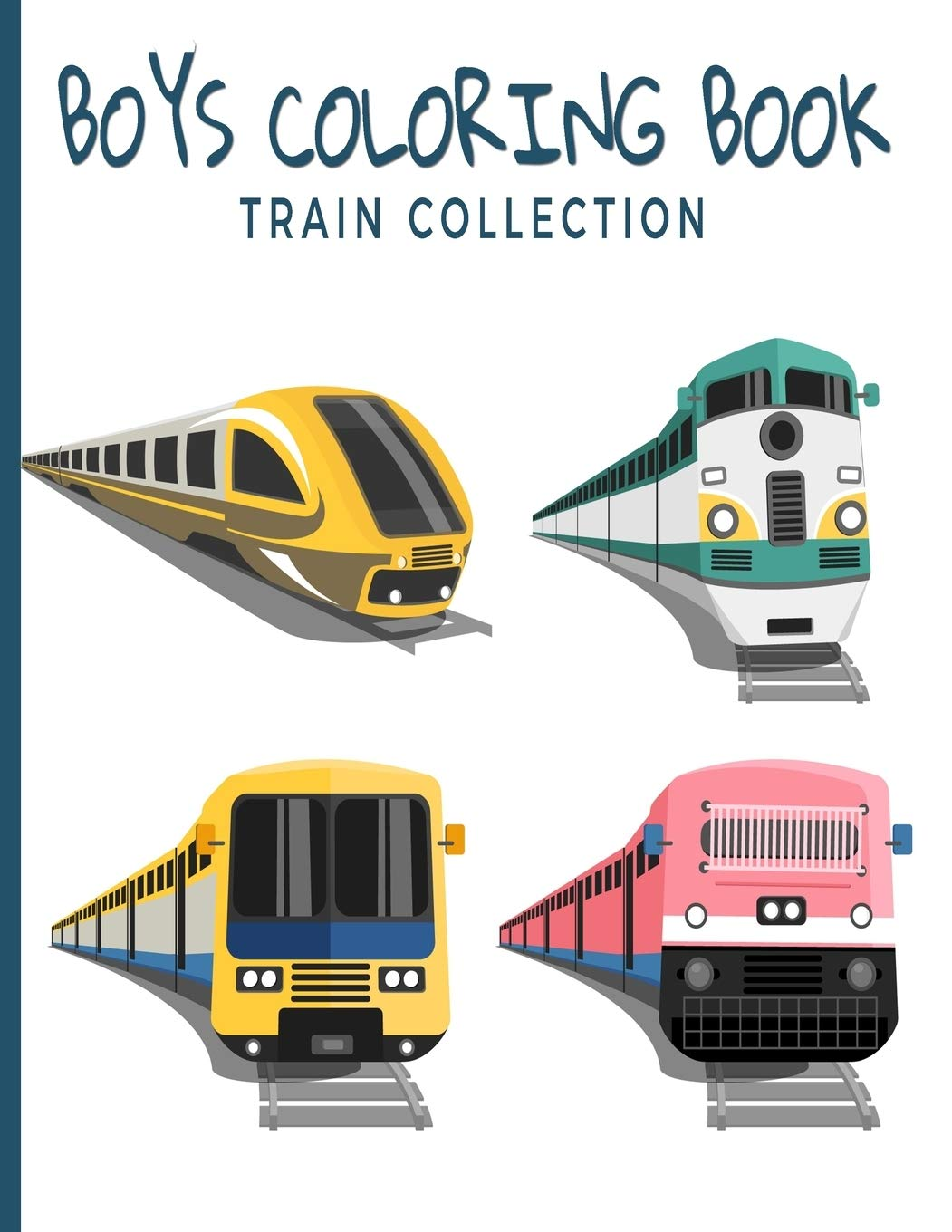 Boys Coloring Book Train Collection For Adults Teens And Kids Fun Easy And Relaxing Pages Relaxation And De Stress Relief Activity Sheets Inspire Creativity Reduce Stress Color Therapy Designs Dazenmonk 9781082154935