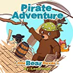 Little Bear Dover's Pirate Adventure | Leela Hope