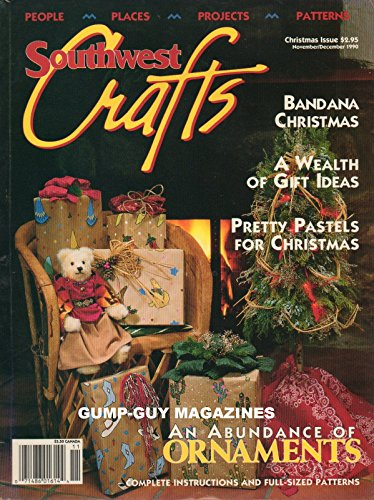 (SOUTHWEST CRAFTS November December 1990 CHRISTMAS ISSUE A Wealth Of Gift Ideas GUATEMALAN DOLLS FOR CHRISTMAS Accessorizing With Travel)