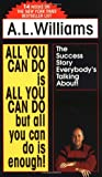 All You Can Do Is All You Can Do But All You Can Do Is Enough! by A.L. Williams (1-Aug-1989) Mass Market Paperback