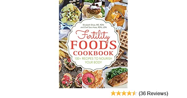 Fertility Foods 100 Recipes To Nourish Your Body While Trying To