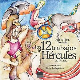 los 12 trabajos de Hércules: el inicio (Spanish Edition