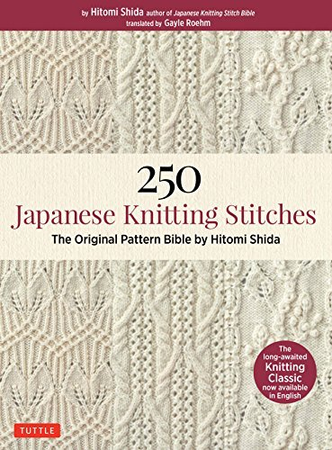 250 Japanese Knitting Stitches The Original Pattern Bible By Hitomi