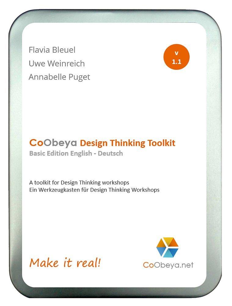 CoObeya Design Thinking Toolkit Basic Edition v 1.1: A toolkit for Design Thinking workshops - Ein Werkzeugkasten für Design Thinking Workshops (CoObeya Toolkits) (Englisch) Loseblattsammlung – 5. März 2018 Flavia Bleuel Uwe Weinreich Annabelle Puget 39819