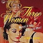 Three Women | March Hastings