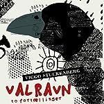 Valravn: to fortællinger | Viggo Stuckenberg