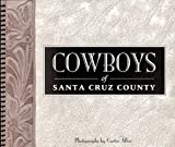 Cowboys of Santa Cruz County, Dodie Allen, 0965552519
