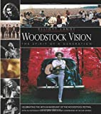Woodstock Vision - The Spirit of a Generation: Celebrating the 40th Anniversary of the Woodstock Festival
