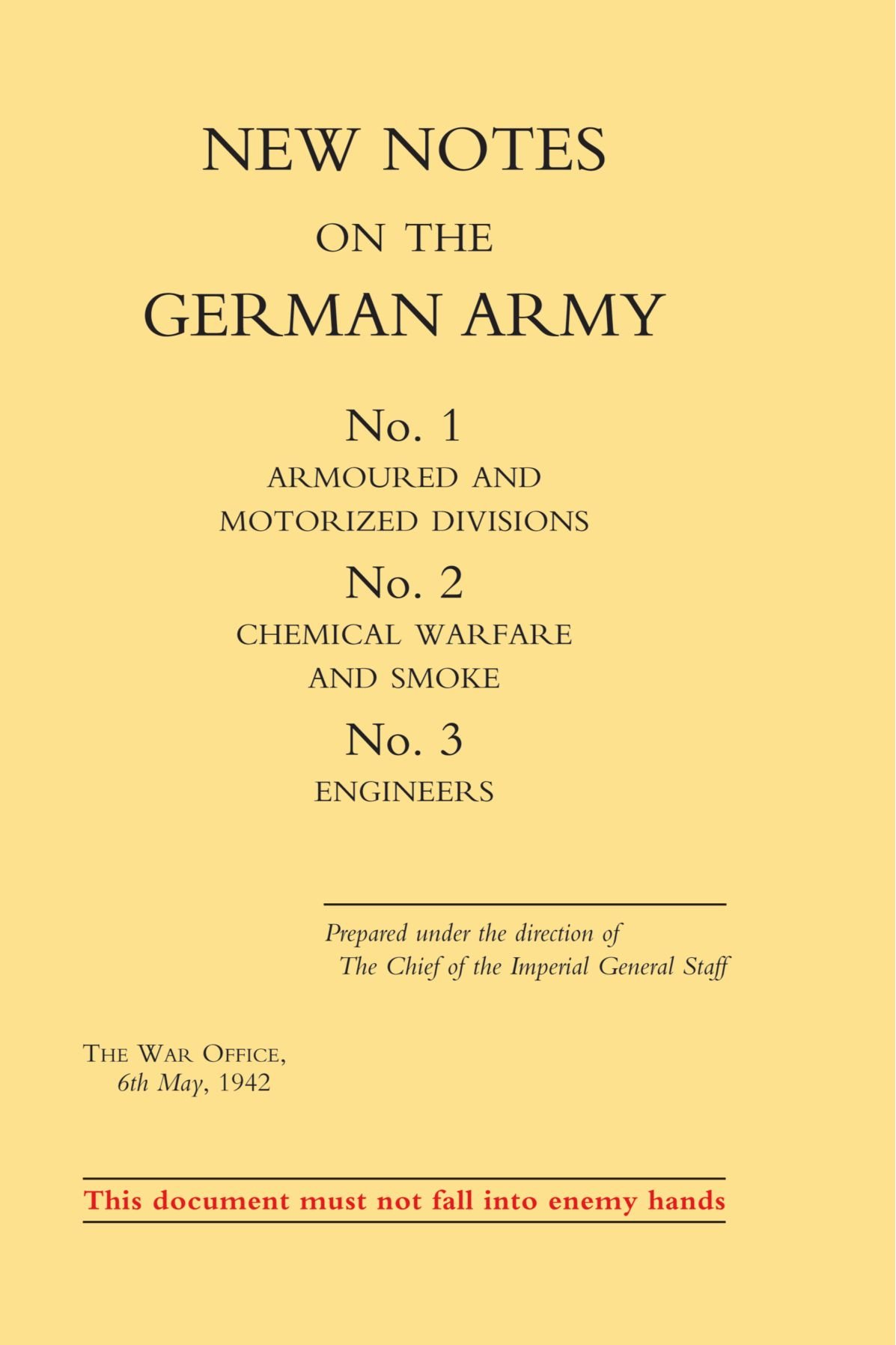 New Notes On The German Army. No.1 Armoured And Motorized Divisions. No.2 Chemical Warfare And Smoke No.3 Engineers.: New Notes On The German Army. ... Chemical Warfare And Smoke No.3 Engineers. PDF