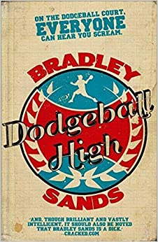 Book Dodgeball High by Bradley Sands (2014-10-01)